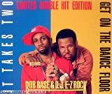 Rob Base & DJ E-Z Rock Get on the dance floor/It takes two [Single-CD]