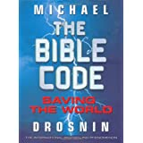 The Bible Code: Saving the World: 3by Michael Drosnin