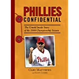 Phillies Confidential: The Untold Inside Story of the 2008 Championship Season (Confidential)