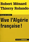 echange, troc Robert Ménard, Thierry Rolando - Vive l'Algérie française
