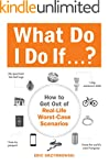 What Do I Do If...?: How to Get Out o...