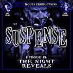 SUSPENSE Episode 19: The Night Reveals | John C. Alsedek,Dana Perry-Hayes