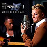 "White Chocolatevon ""Menowin"""