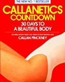 Callan Pinckney Callanetics Countdown: 30 Days to a Beautiful Body
