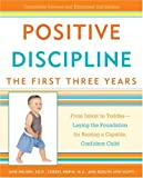img - for Positive Discipline: The First Three Years: From Infant to Toddler--Laying the Foundation for Raising a Capable, Confident Child (Positive Discipline Library) book / textbook / text book