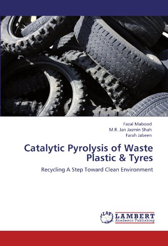 Catalytic Pyrolysis of Waste Plastic & Tyres: Recycling A Step Toward Clean Environment