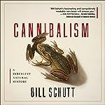 Cannibalism | Bill Schutt
