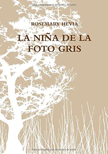 LA NIÑA DE LA FOTO GRIS  [Hevia, Rosemary] (Tapa Blanda)