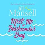 FREE First Chapter: Meet Me at Beachcomber Bay | Jill Mansell