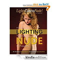 Lights, Camera... Nude!: A Guide to Lighting the Female Nude for Photography
