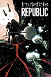 Invisible Republic Volume 1 (Invisible Republic Tp)