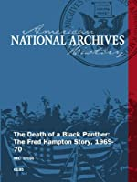 The Death of a Black Panther: The Fred Hampton Story, 1969-70