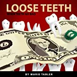 Loose Teeth: (A Funny Rhyming Kids Book For Ages 4-8)