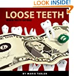 Loose Teeth: (A Funny Rhyming Kid's B...