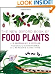 The New Oxford Book of Food Plants: I...