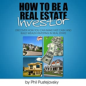 How to be a Real Estate Investor Audiobook