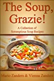 img - for The Soup, Grazie! A Collection of Scrumptious Soup Recipes book / textbook / text book