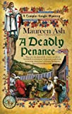 Maureen Ash Deadly Penance, A (Templar Night Mystery)