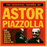 The Essential Tangos of Astor Piazzollaby Astor Piazzolla