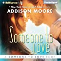 Someone to Love: Vol. 1 (       UNABRIDGED) by Addison Moore Narrated by Will Damron, Amy Rubinate