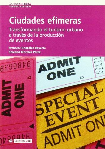 Ciudades efímeras: Transformando el turismo urbano a través de la producción de eventos