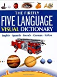 The Firefly Five Language Visual Dictionary: English, Spanish, French, German, Italian (1552977781) by Corbeil, Jean-Claude
