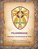 Pilgrimage: Seeking the Kingdom of God: A Medieval Pilgrimage Vacation Bible School