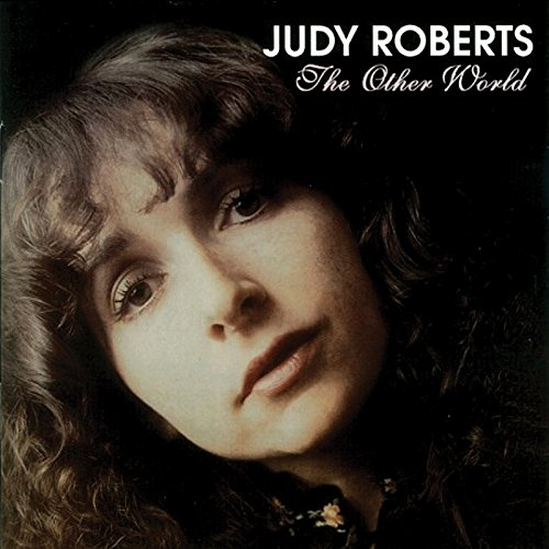 Judy Roberts - The Other World - Zortam Music