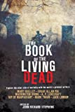 John R (ed Stephens The Book of the Living Dead: Explore the other side of mortality with the world's greatest writers