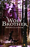 Chronicles of Ancient Darkness #1: Wolf Brother (0060728256) by Michelle Paver