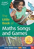 Little Book of Maths Songs and Games (Little Book With Big Ideas)