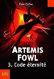 Artemis Fowl (Tome 3) - Code �ternit�