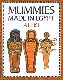 Mummies Made in Egypt (Reading Rainbow Books (Pb)) (0812444019) by Aliki