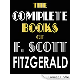 THE COMPLETE NOVELS & SHORT STORIES OF F. SCOTT FITZGERALD (illustrated) (English Edition)