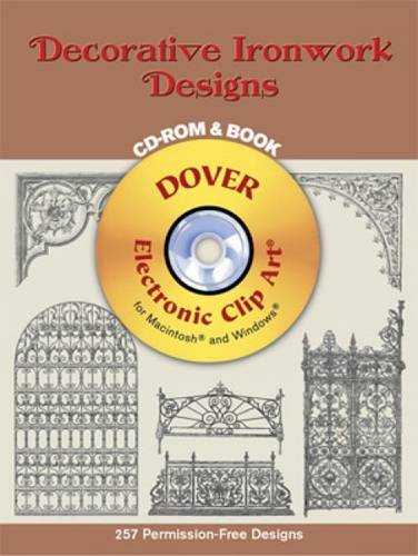 Decorative Ironwork Designs CD-ROM and Book (Dover Electronic Clip Art)