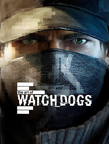 The Art of Watch Dogs [McVittie, Andy - Davies, Paul] (Tapa Dura)