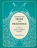 Celebrating Pride and Prejudice: 200 Years of Jane Austen's Masterpiece
