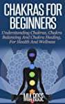 Chakras For Beginners: Understanding...