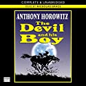 The Devil and His Boy (       UNABRIDGED) by Anthony Horowitz Narrated by Grace Nickolas