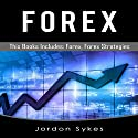 Forex Box Set: Includes Forex Strategies, Forex Beginners Guide Audiobook by Jordon Sykes Narrated by Charles Wells