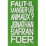 Faut-il manger les animaux ?par Jonathan Safran Foer