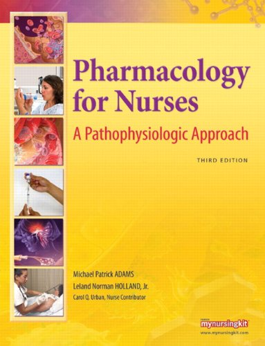 Pharmacology for Nurses: A Pathophysiologic Approach (3rd...