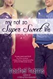 My Not So Super Sweet Life (Entangled Teen)