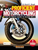 Proficient Motorcycling: The Ultimate Guide to Riding Well: David L. Hough: 9781620081198: Amazon.com: Books