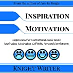 Inspiration, Motivation, Self Help, Personal Development: Inspirational & Motivational Audio Books |  Knight Writer