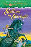 Magic Tree House #49: Stallion by Starlight (A Stepping Stone Book(TM)) (0307980405) by Osborne, Mary Pope
