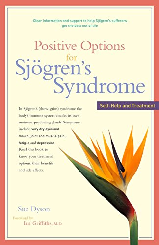 Positive Options for Sjogren's Syndrome: Self-Help and Treatment (Positive Options Series)