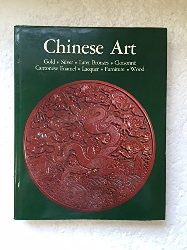 Chinese Art: Gold, Silver, Later Bronzes, Cloisone, Cantonese Enamel, Lacquer, Furniture, Wood