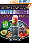 NutriBullet Ultra Low Carb Recipe Boo...