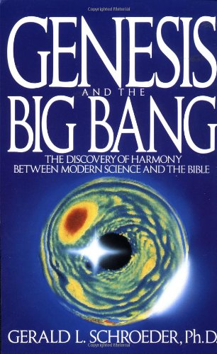 Genesis and the Big Bang: The Discovery Of Harmony Between Modern Science And The Bible: Gerald Schroeder: 9780553354133: Amazon.com: Books